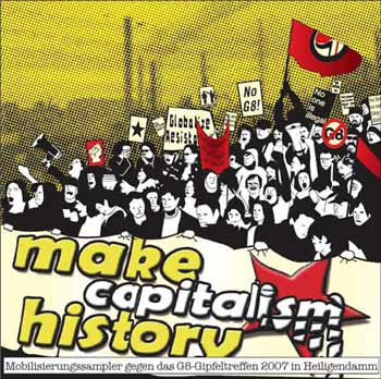 Make Capitalism History         heiligendamm germany g8 2007